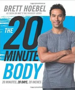 Brett Hoebel 20 Minute Body Book