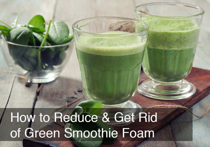 How to Reduce & Get Rid of Green Smoothie Foam by @BlenderBabes