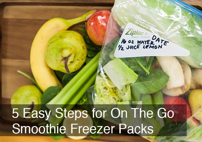 5 Easy Steps for On The Go Smoothie Freezer Packs by @BlenderBabes