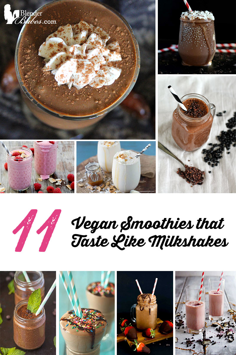 11 Vegan Smoothies that Taste Like Milkshakes