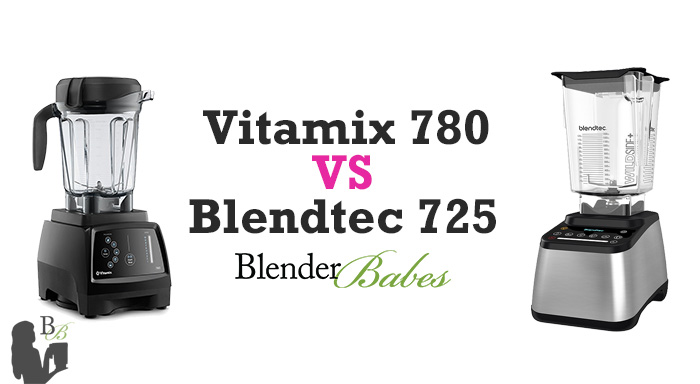 Vitamix 780 vs Blendtec 725 Review by Blender Babes