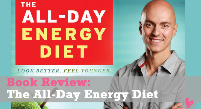 The All-Day Energy Diet by Yuri Elkaim – Book Review
