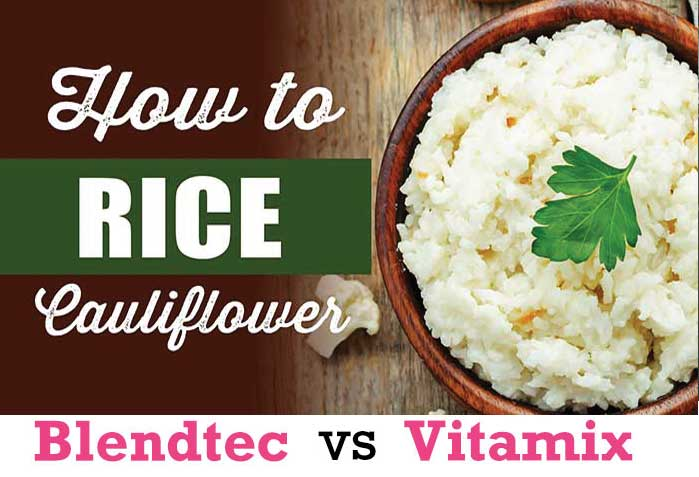 How to Rice Cauliflower Vitamix vs Blendtec by Blender Babes