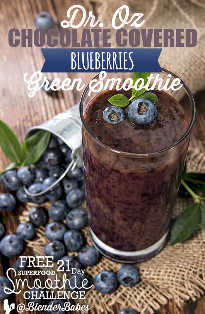 Dr. Oz Chocolate Covered Blueberries Green Smoothie Recipe by @BlenderBabes #highprotein #breakfast #greensmoothie #smoothie #DrOz #blenderbabes