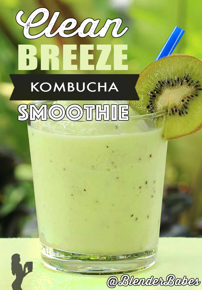 Kombucha Green Smoothie Clean Breeze by @BlenderBabes