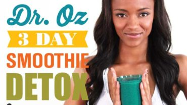 Dr Oz 3 Day Detox - A Smoothie Detox
