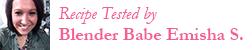Blender Babes Recipe Tester Emisha S