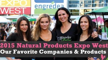 Our Favorite Companies & Products from 2015 Natural Products Expo West by @BlenderBabes