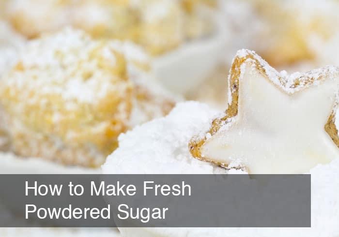 How to Make Fresh Powdered Sugar
