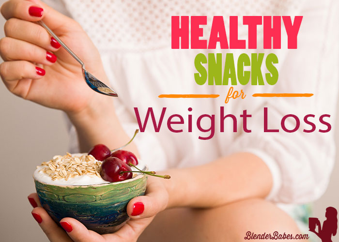 Healthy Snacks – Best Snack Ideas to Help Lose Weight