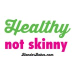 Healthy-not-skinny