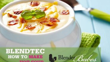 How to make soup recipes in your blendtec blender by @BlenderBabes