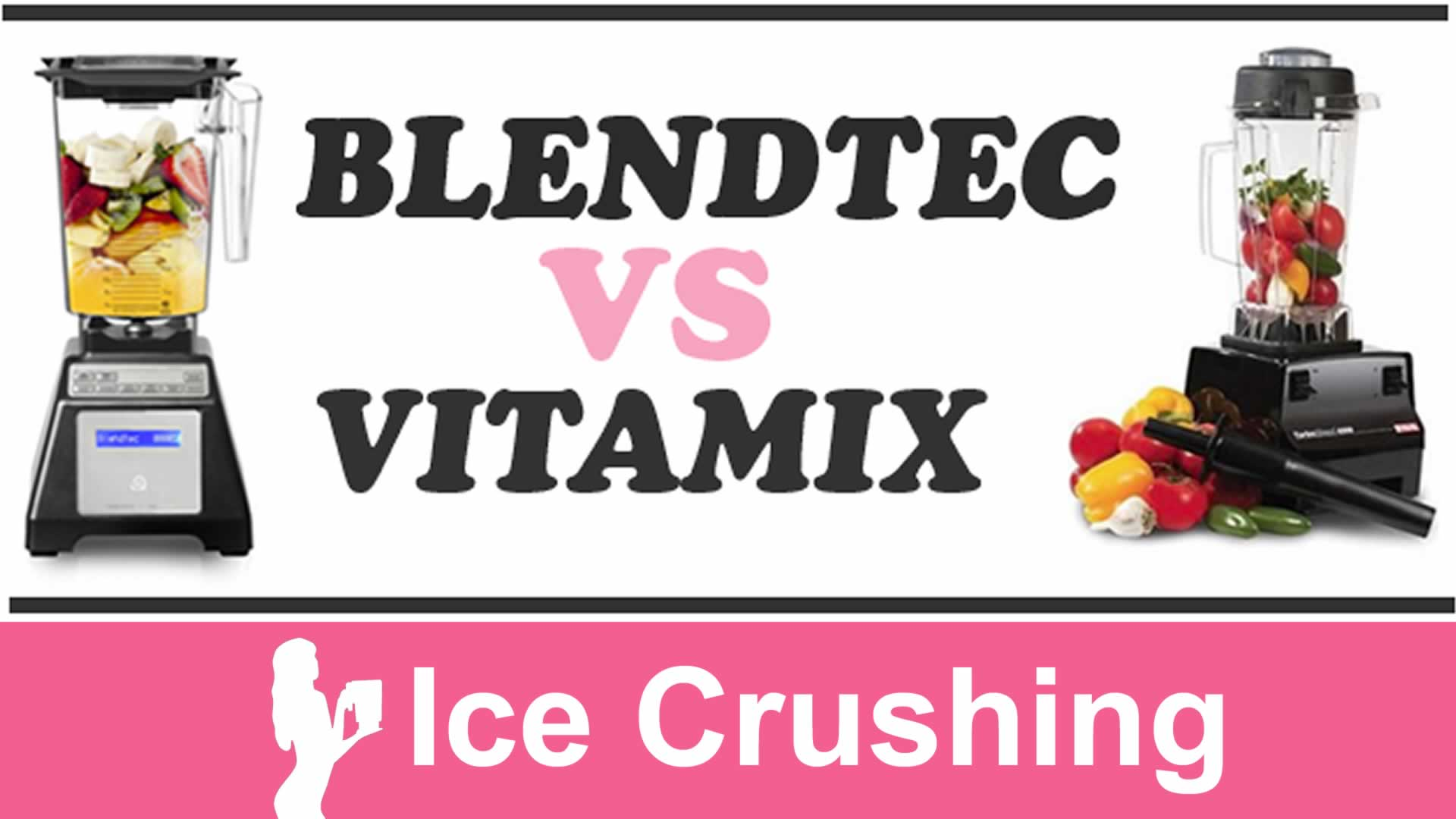 How To Crush Ice Blendtec Vs Vitamix Blenders Blender