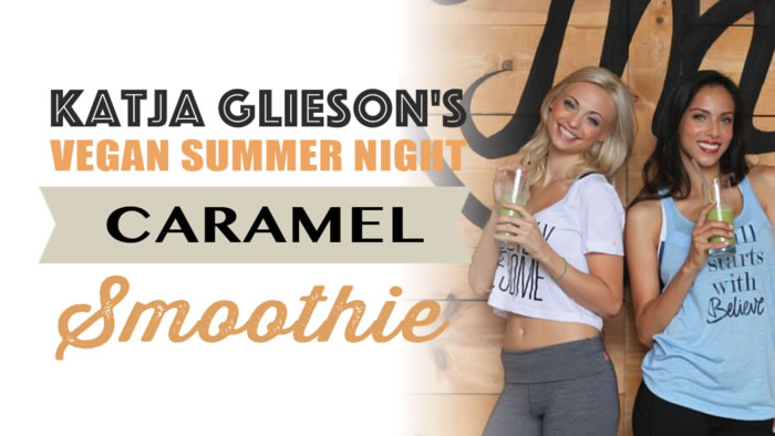 Katja Glieson's Vegan Summer Night Caramel Green Smoothie