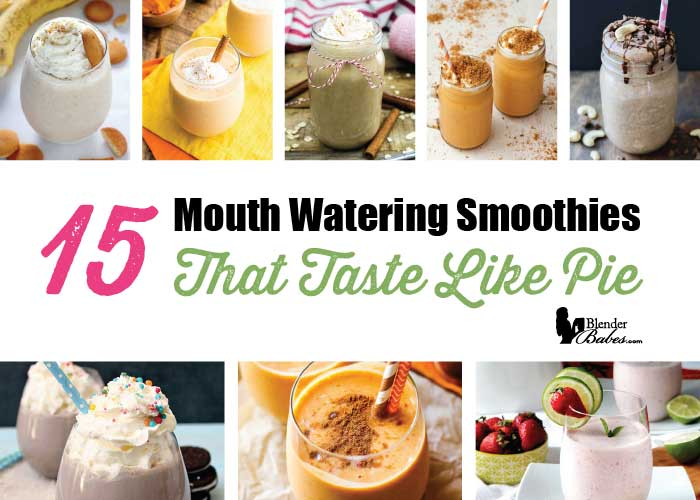 Smoothies that taste like pie recipes by Blender Babes