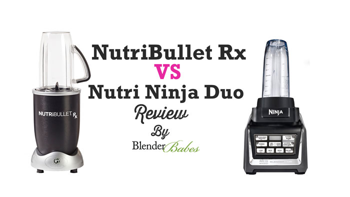 Nutri Ninja vs NutriBullet Rx Review
