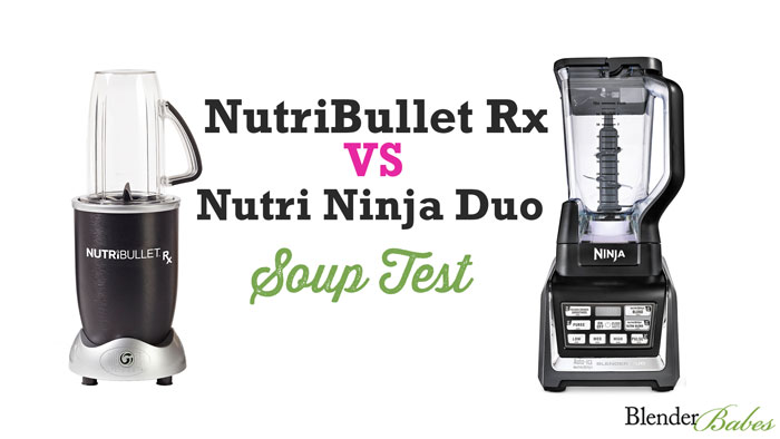 Nutri Ninja vs NutriBullet Rx Soup Test by @BlenderBabes