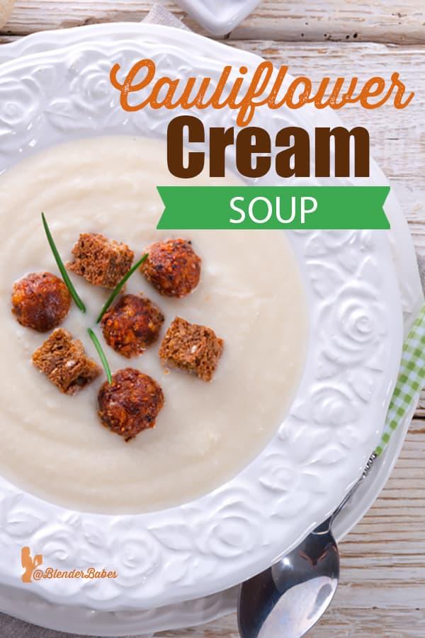 cauliflower cream soup blender babes