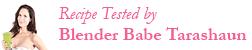 Blender Babes Recipe Tester Tarashaun Hausner