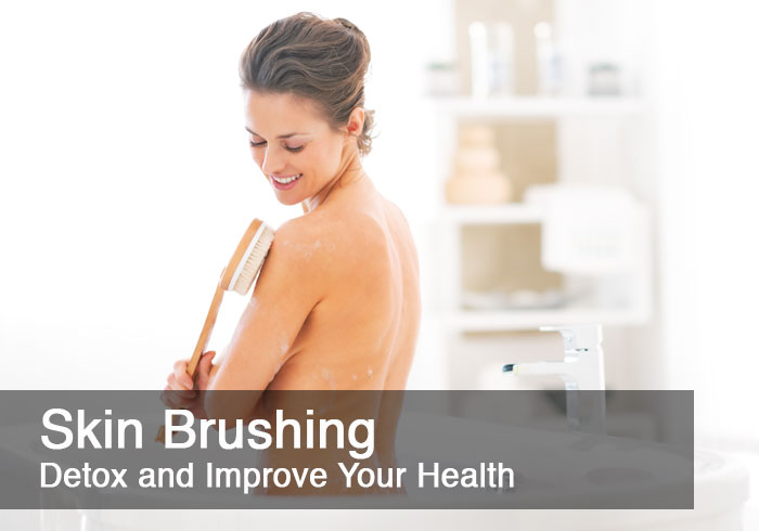 Skin Brushing – How and Why This Helps Detox and Improve Your Health