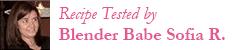 Blender Babes Recipe Tester Sofia Reino