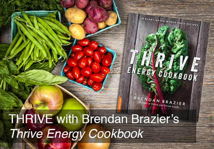 3 Steps to THRIVE: Brendan Brazier's Thrive Energy Cookbook Review