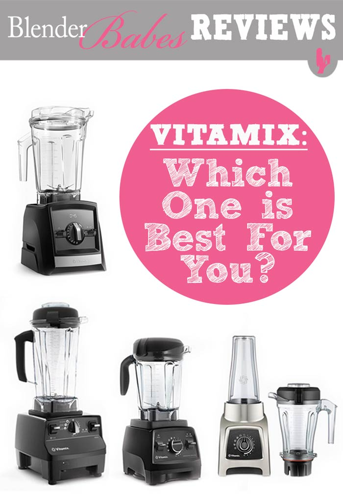Which Vitamix to Buy Vitamix Review by @BlenderBabes #Vitamix #VitamixReviews #BestVitamix