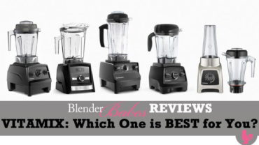 Best Vitamix blenders Review Decide Which to Buy in 2020