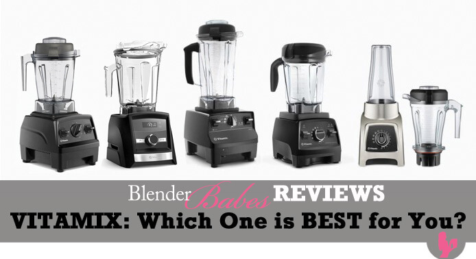Comparing the best Vitamix blender models – Which one to buy in 2020?
