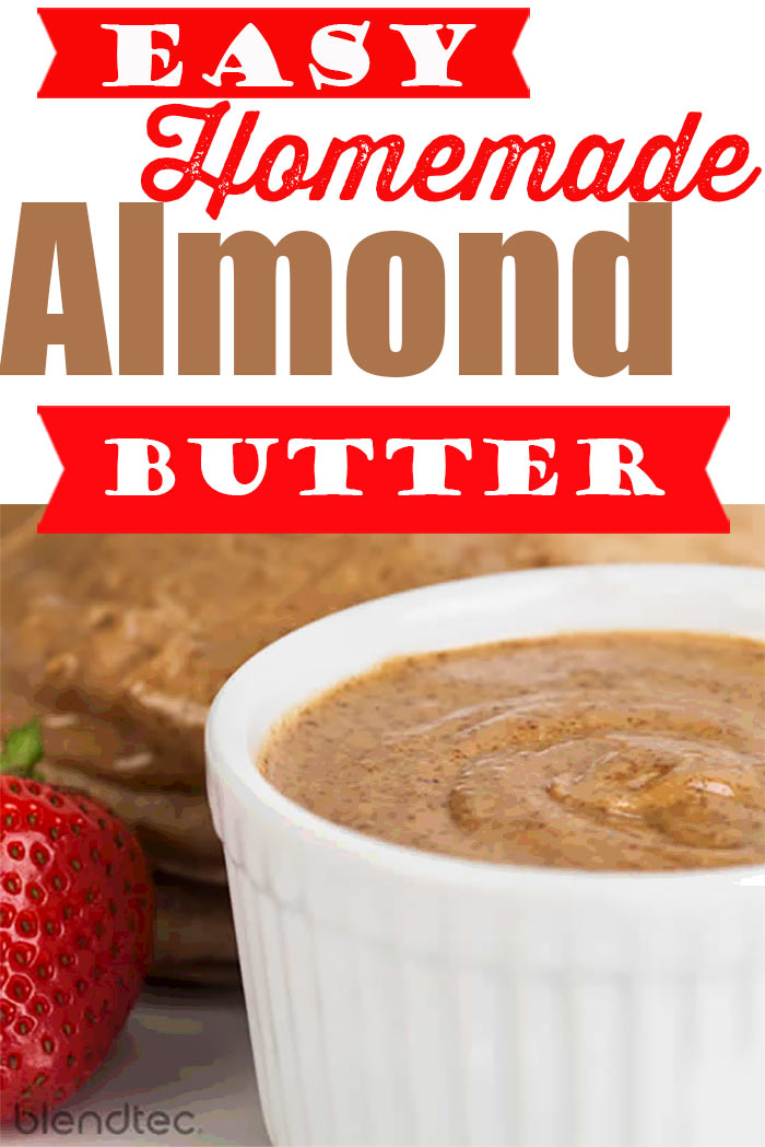 Homemade Almond Butter Blender Recipe