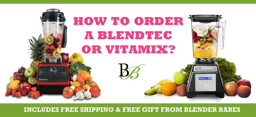 How to Order a Vitamix or Blendtec - FREE SHIPPING + FREE GIFT from @BlenderBabes!