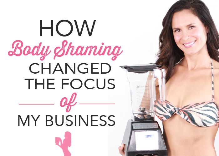 How Body Shaming Changed the Focus of My Business