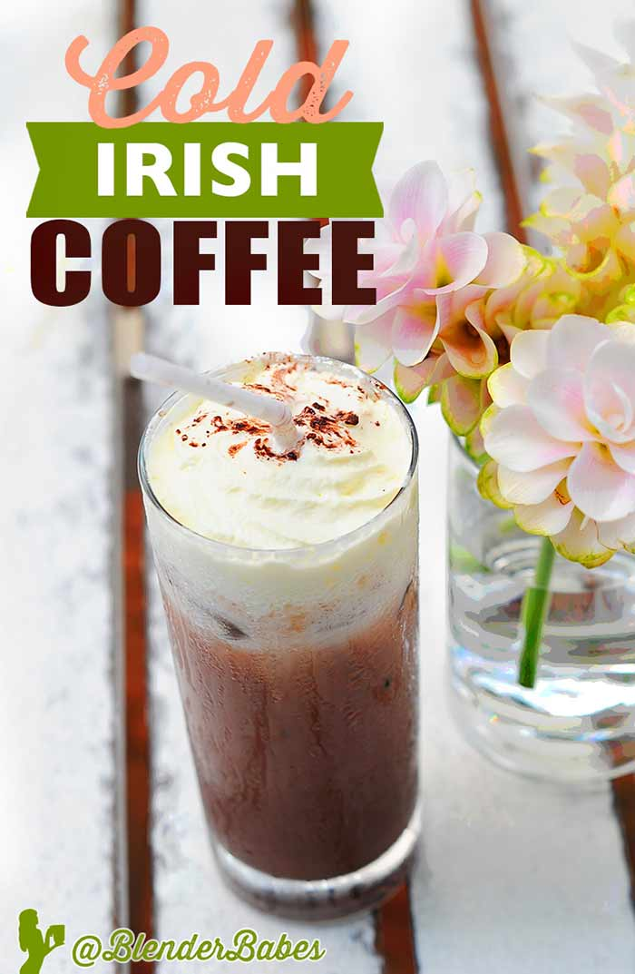 Cold Irish Coffee Recipe in a Vitamix by @BlenderBabes #irishcoffee #coffeerecipes #coffeecocktails #cocktailrecipes #stpatricksday #stpattysdayrecipes #blenderbabes