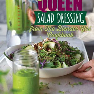 Green Queen Dairy-Free Salad Dressing from The Blender Girl Cookbook
