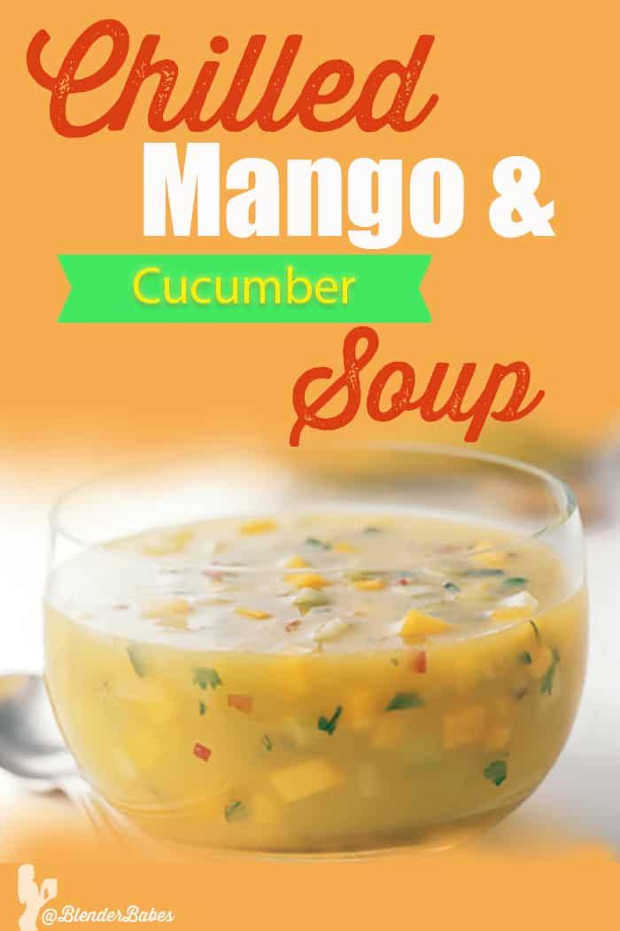 Chilled Mango Cucumber Soup @BlenderBabes #mangosoup #souprecipes #cleansesoup #rawsoup #blenderbabes