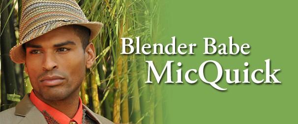 Spotlight: Blender Babe MicQuick