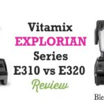 Vitamix Explorian Review E310 vs E320